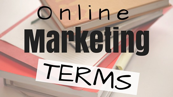 Glossary of Online Marketing Terms