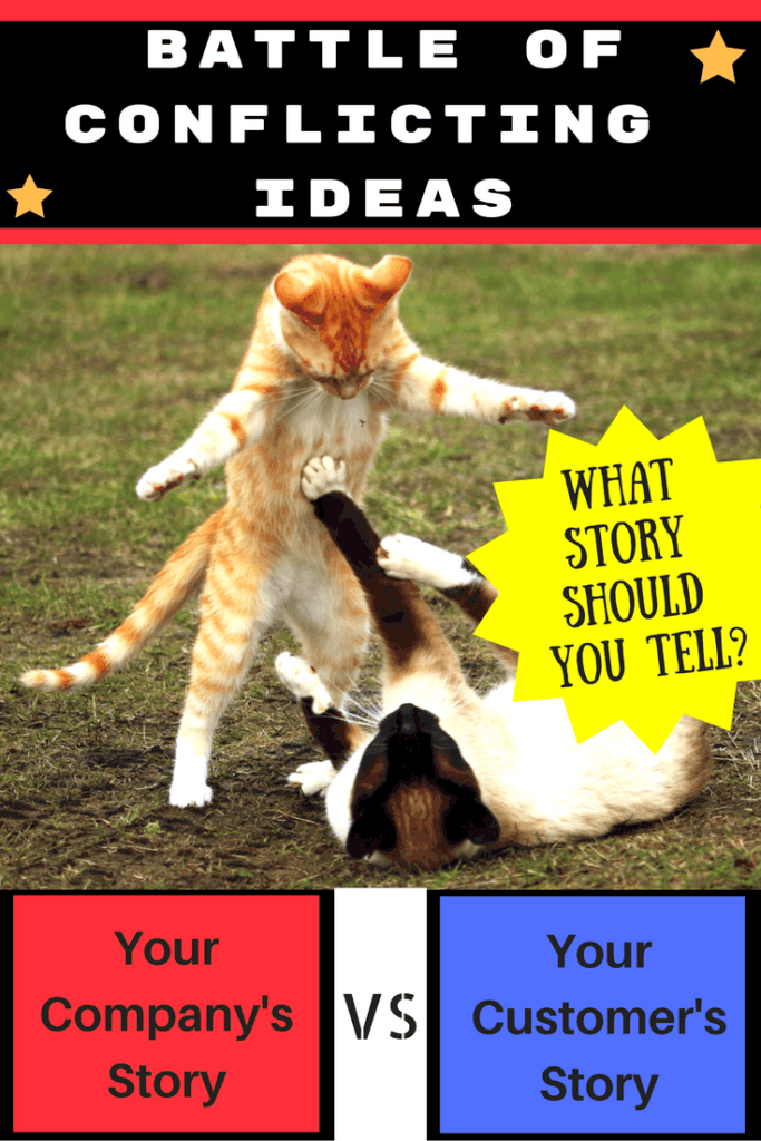 Customer story or your company story - The Battle of Conflicting Ideas