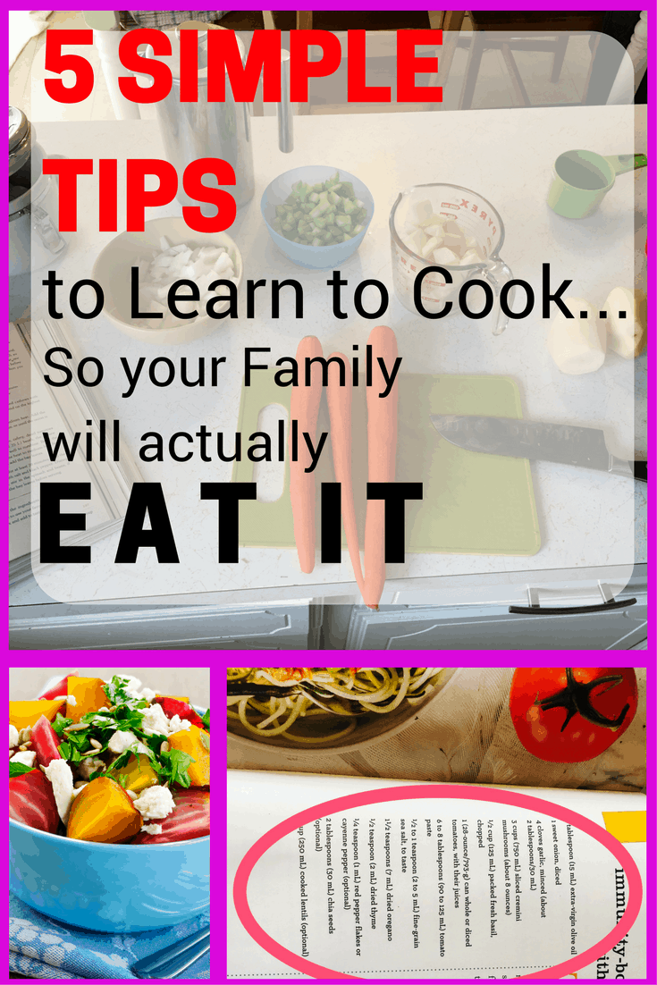5 Simple Tips to Learn to Cook so your family will eat it