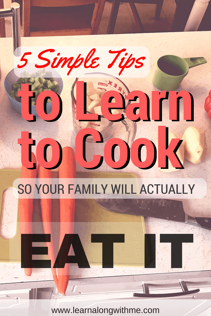 5 Simple Tips to Learn to Cook