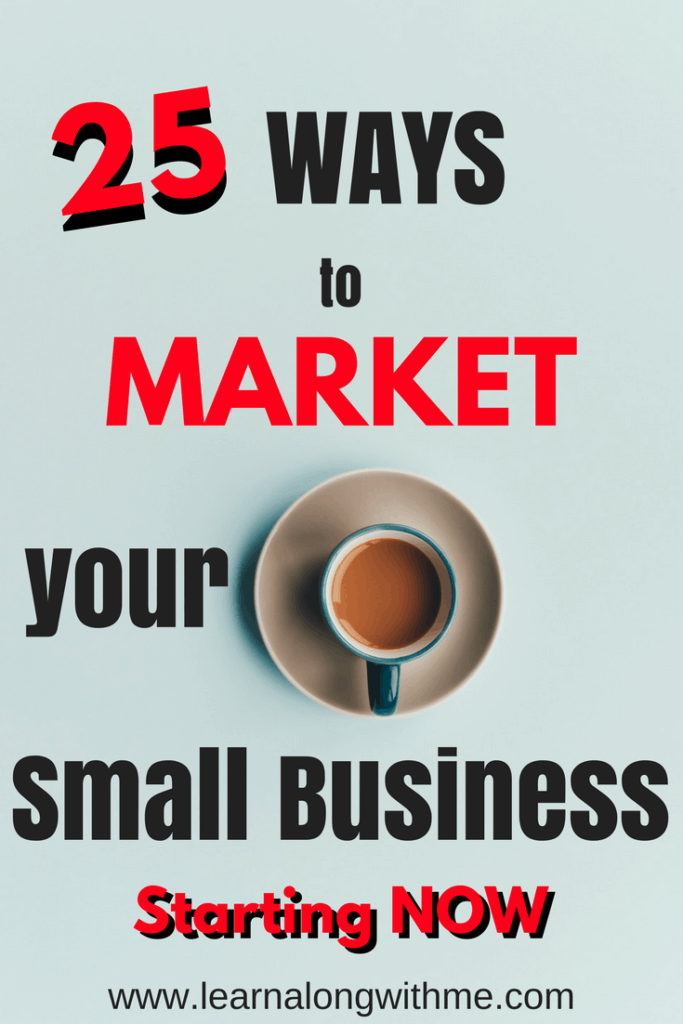25 Ways to Market your Small Business Starting now