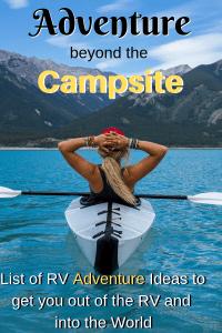 Adventure Beyond the Campsite: List of RV Adventure ideas