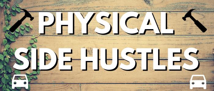 Best Side Hustle Business Ideas - PHysical side hustles like yard work, driving, dog-walking