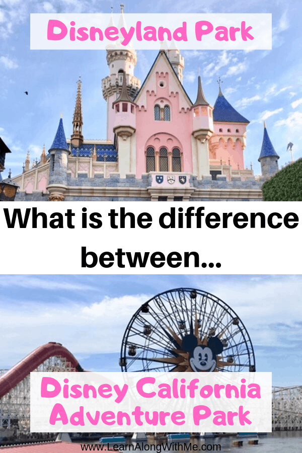 Difference between Disneyland and California adventure -- comparing the two Disney parks in Anaheim