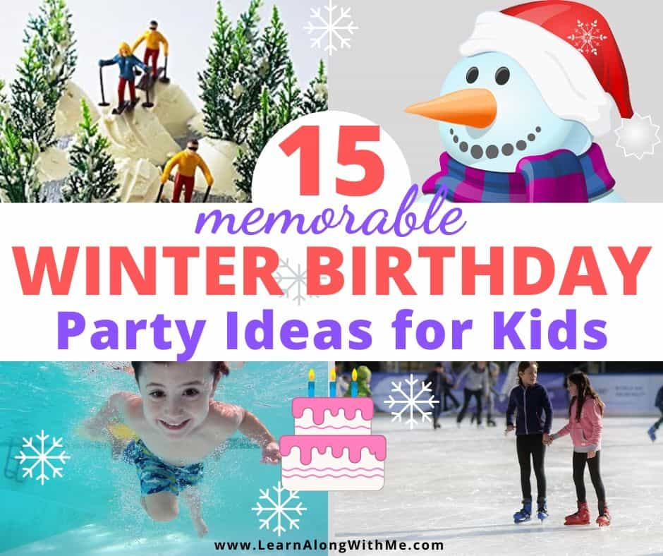 Winter Birthday Ideas - 15 memorable winter birthday party ideas for kids, and teens will like most of them too.