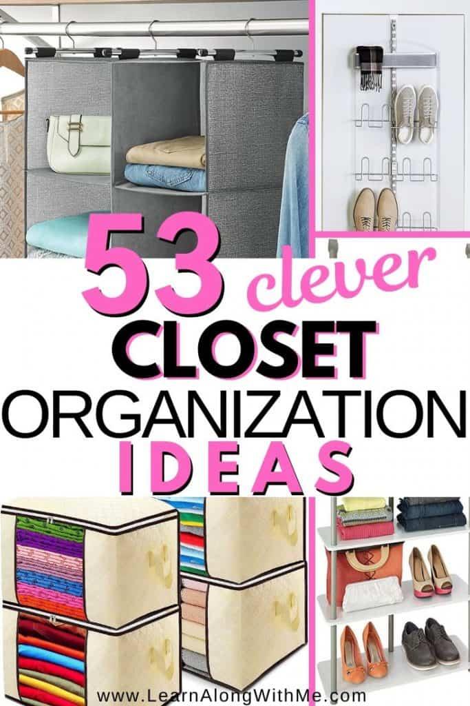 53 Clever Closet Organization Ideas and Closet Storage Ideas -  hanging closet organizer ideas, storage bins, DIY closet storage solutions, complete closet systems, shoe storage and more.