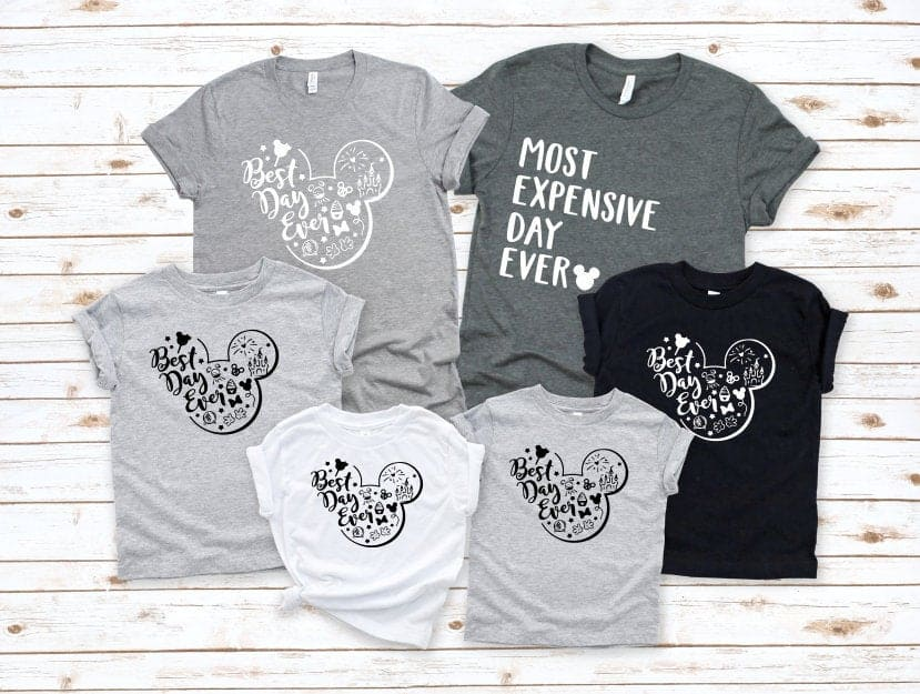 Disney shirts - family pack with different available quotes....either 'best day ever' or 'most expensive day ever'