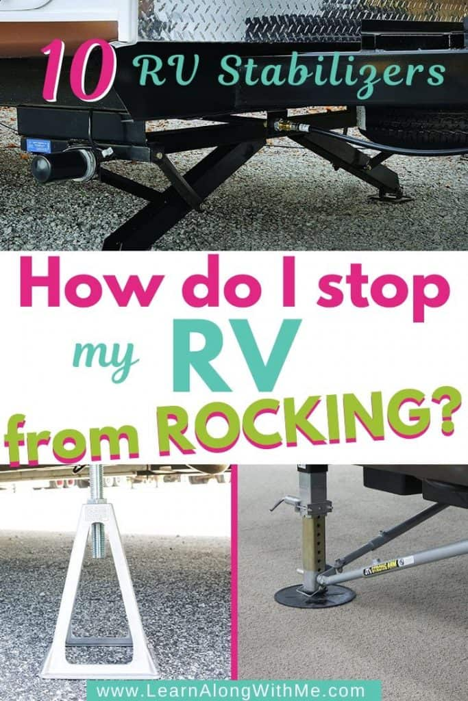 How do I stop my RV from rocking?  10 RV stabilizers help answer the questions how to stabilize a travel trailer or other RV