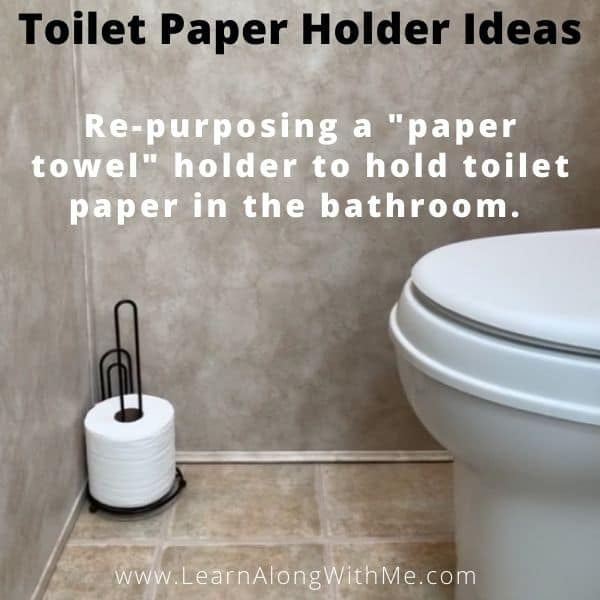 Toilet Paper Holder ideas - using a paper towel holder that is meant to sit on the kitchen counter and put it on the bathroom floor to hold toilet paper