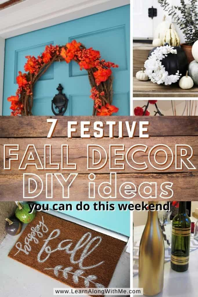 7 Festive and Simple Fall Decor DIY Ideas you can do this weekend.
