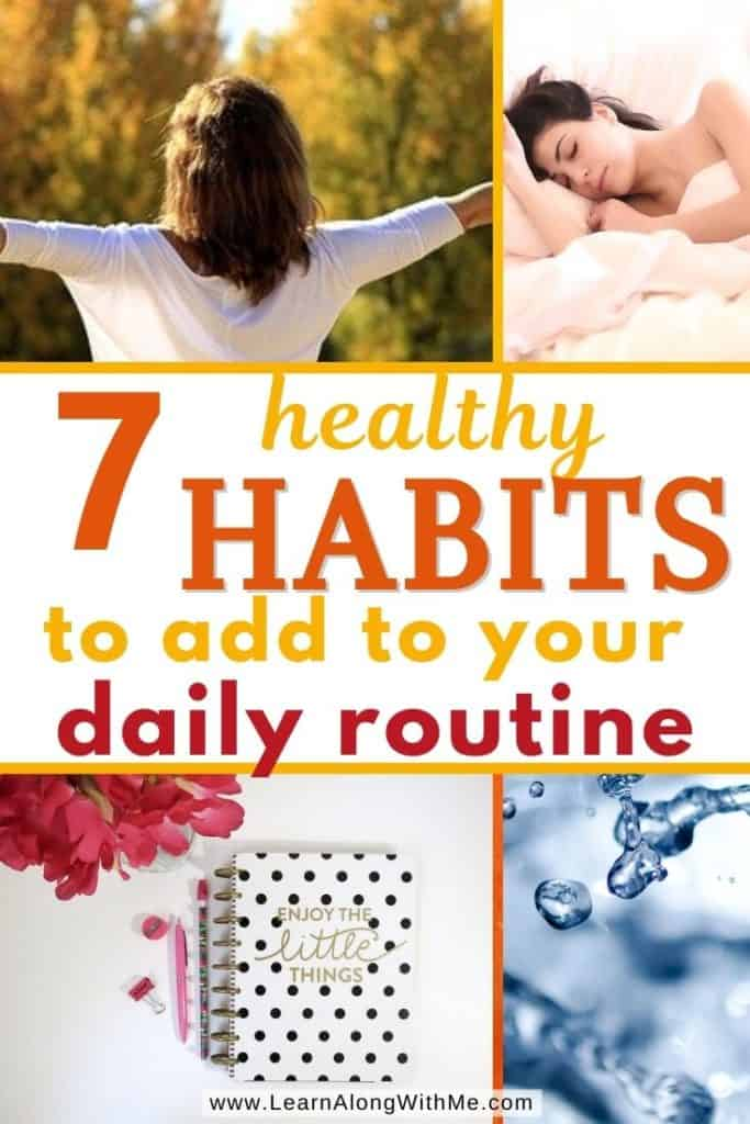 7 Healthy Habits to develop and add to your daily routine