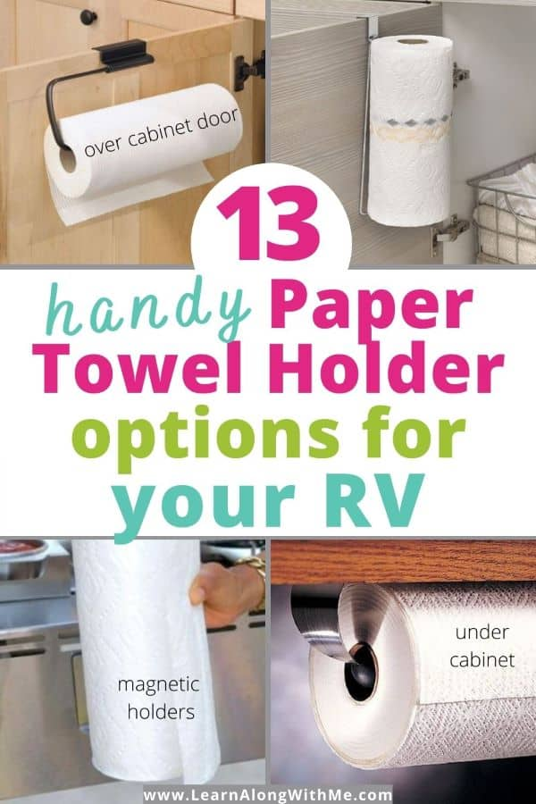 13 Proven RV Paper Towel Holders for camping. There are over the cabinet door paper towel holders, under cabinet paper towel holders, magnetic holders and more.