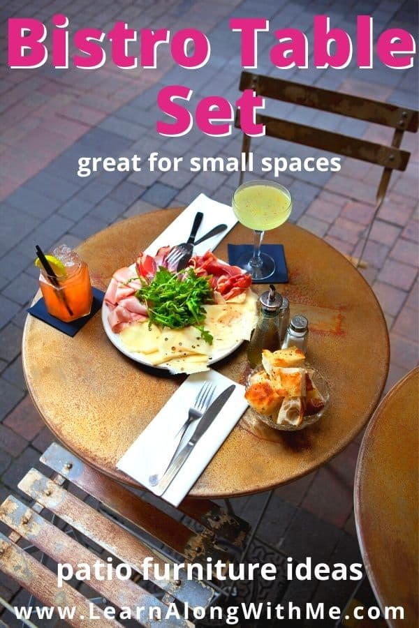 Bistro table sets are a great patio furniture idea especially for small spaces or intimate meals and drinks.