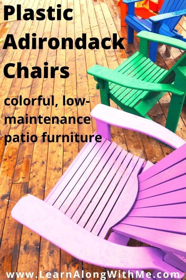 Plastic Adirondack chairs - a colorful low-maintenance patio furniture idea.  YOu can get recycled plastic adirondack chairs