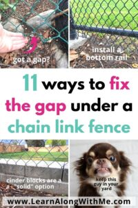 fix the gap at the bottom of a chain link fence