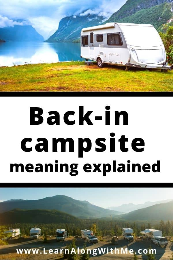 Back in campsite meaning explained.  Sometimes people call them back-in campsites, or simply back-ins.