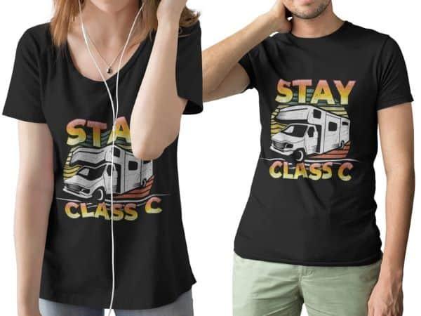 Funny RV shirts - Stay Class C   a good pun shirt for motorhome lovers.