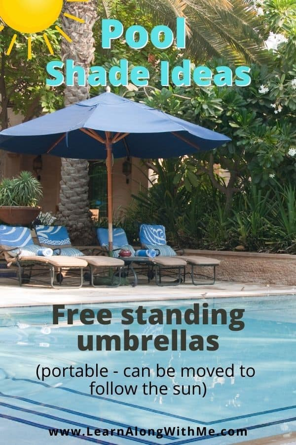 Pool shade idea - freestanding umbrellas can be moved around to follow the sun and provide you shade in different areas throughout the day