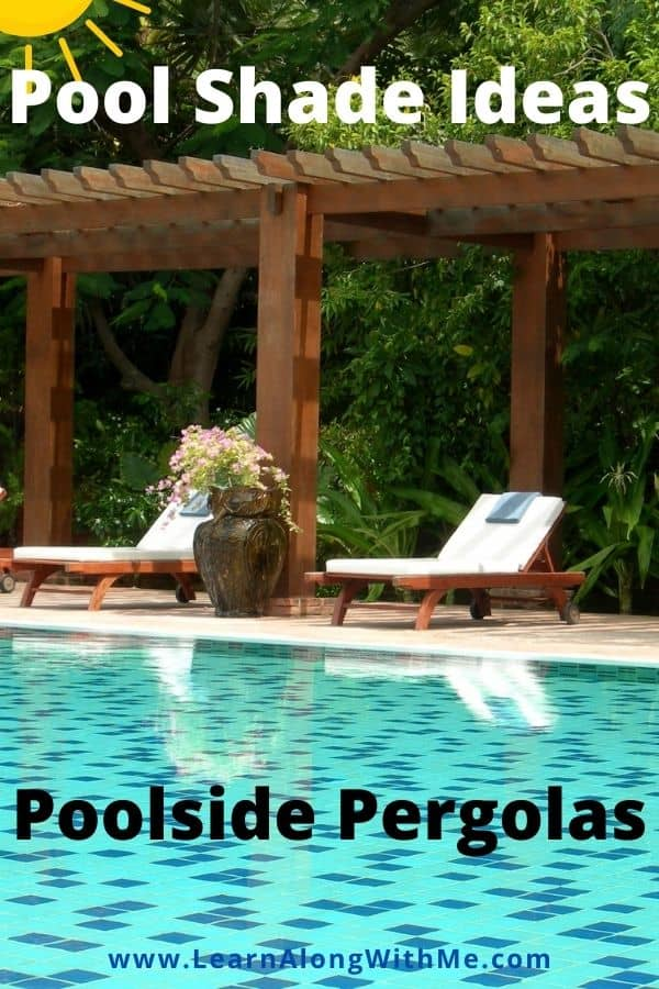 Pool shade ideas - pool pergolas can make a good place to seek shade poolside
