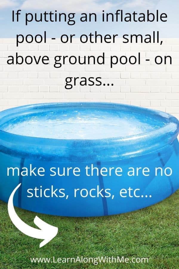 What to put under a kiddie pool - if you have nice grass you could put the pool right on the grass as long as there are no rocks, sticks, etc... to poke the pool liner.