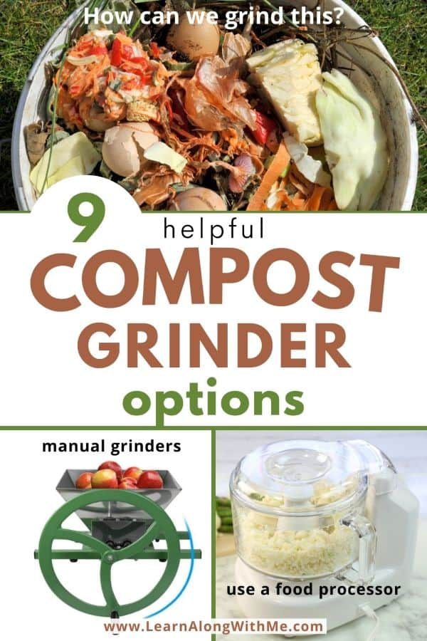 Compost Grinder options - includes ways to grind kitchen food scraps and yard waste